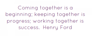 coming-together-is-a-beginning-keeping-together-is-progress-working-30
